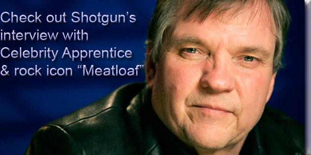 Shotgun talks to Meatloaf