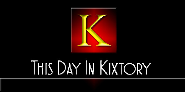 This Day In Kixtory (Monday July 30)